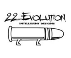22 EVOLUTION INTELLIGENT DESIGNS
