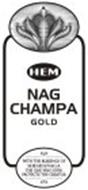 HEM NAG CHAMPA GOLD WITH THE BLESSINGS OF SHESHANAGA THE ONE WHO EVEN PROTECTS THE CREATOR