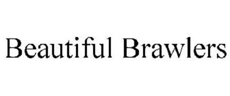 BEAUTIFUL BRAWLERS
