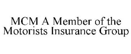 MCM A MEMBER OF THE MOTORISTS INSURANCE GROUP