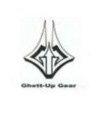 G G GHETT-UP GEAR