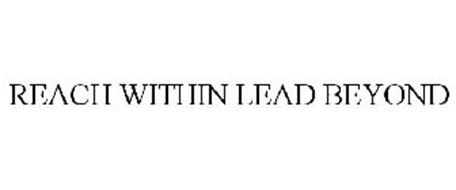 REACH WITHIN LEAD BEYOND