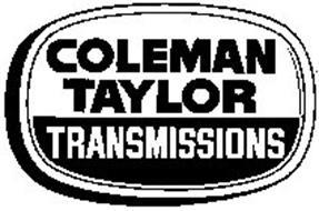 COLEMAN TAYLOR TRANSMISSIONS