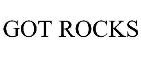GOT ROCKS