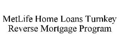 METLIFE HOME LOANS TURNKEY REVERSE MORTGAGE PROGRAM