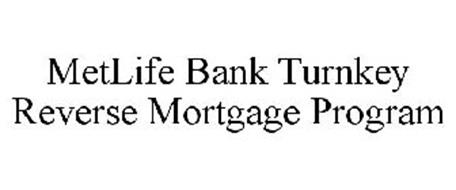 METLIFE BANK TURNKEY REVERSE MORTGAGE PROGRAM