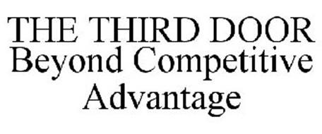 THE THIRD DOOR BEYOND COMPETITIVE ADVANTAGE