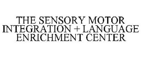 THE SENSORY MOTOR INTEGRATION + LANGUAGE ENRICHMENT CENTER