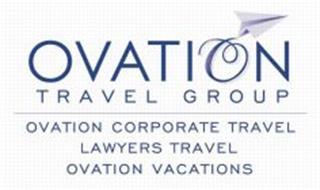 OVATION TRAVEL GROUP OVATION CORPORATE TRAVEL LAWYERS TRAVEL OVATION VACATIONS
