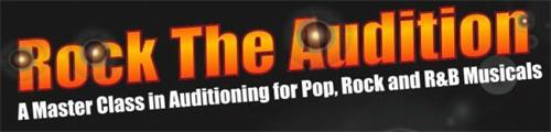 ROCK THE AUDITION A MASTER CLASS IN AUDITIONING FOR POP, ROCK AND R&B MUSICALS