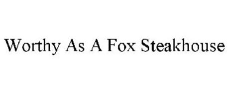 WORTHY AS A FOX STEAKHOUSE