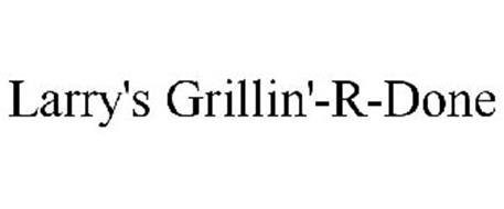 LARRY'S GRILLIN'-R-DONE