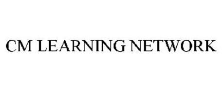 CM LEARNING NETWORK
