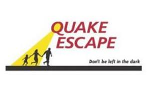 QUAKE ESCAPE DON'T BE LEFT IN THE DARK
