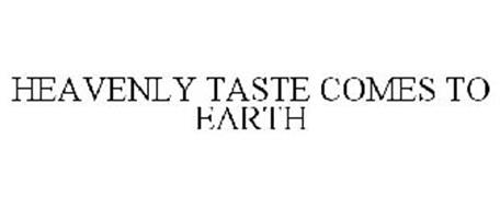 HEAVENLY TASTE COMES TO EARTH