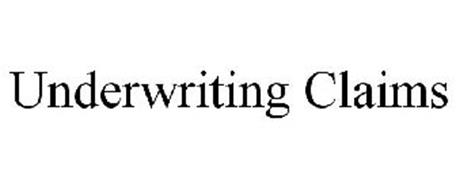 UNDERWRITING CLAIMS