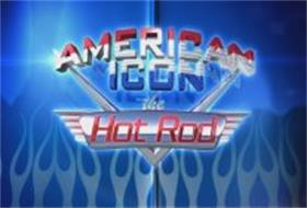 AMERICAN ICON THE HOT ROD