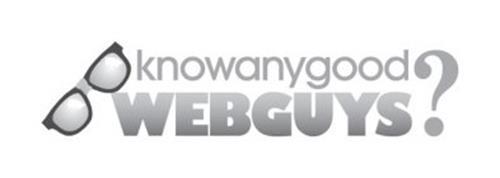KNOWANYGOOD WEBGUYS?