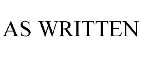 AS WRITTEN