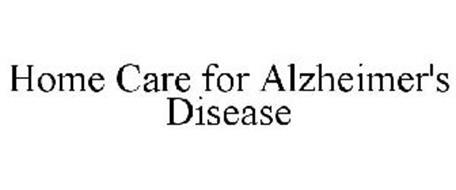 HOME CARE FOR ALZHEIMER'S DISEASE