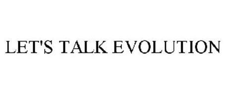 LET'S TALK EVOLUTION