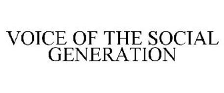 VOICE OF THE SOCIAL GENERATION