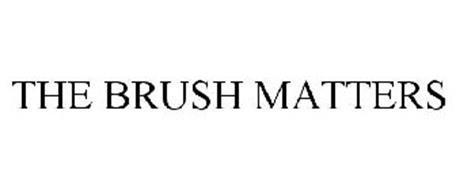 THE BRUSH MATTERS
