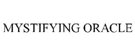 MYSTIFYING ORACLE