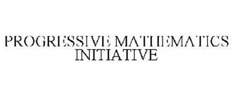 PROGRESSIVE MATHEMATICS INITIATIVE