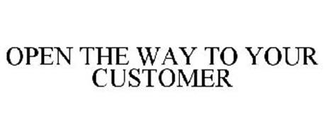 OPEN THE WAY TO YOUR CUSTOMER
