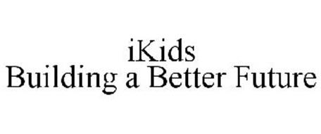 IKIDS BUILDING A BETTER FUTURE