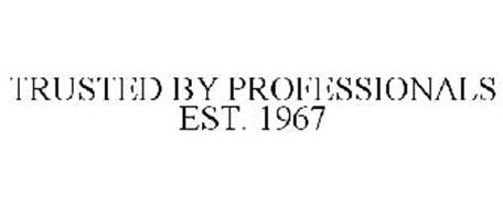 TRUSTED BY PROFESSIONALS EST. 1967