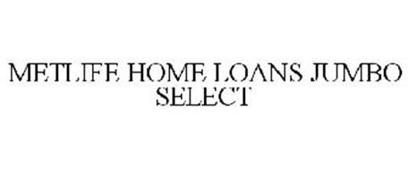 METLIFE HOME LOANS JUMBO SELECT