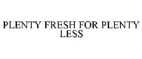 PLENTY FRESH FOR PLENTY LESS