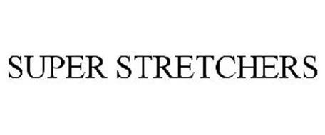 SUPER STRETCHERS