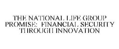 THE NATIONAL LIFE GROUP PROMISE: FINANCIAL SECURITY THROUGH INNOVATION