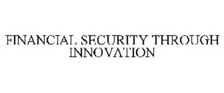 FINANCIAL SECURITY THROUGH INNOVATION