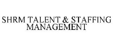 SHRM TALENT & STAFFING MANAGEMENT