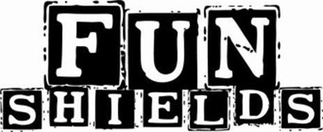 FUN SHIELDS