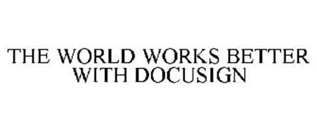 THE WORLD WORKS BETTER WITH DOCUSIGN