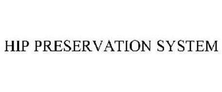 HIP PRESERVATION SYSTEM