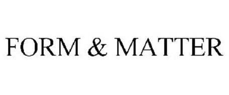 FORM & MATTER