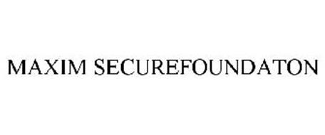MAXIM SECUREFOUNDATION