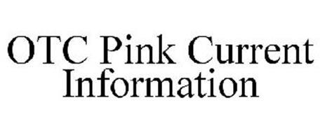 OTC PINK CURRENT INFORMATION