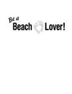 BE A BEACH LOVER!