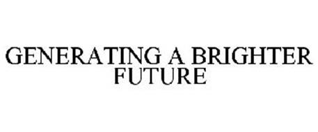 GENERATING A BRIGHTER FUTURE