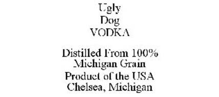 UGLY DOG VODKA DISTILLED FROM 100% MICHIGAN GRAIN PRODUCT OF THE USA CHELSEA, MICHIGAN
