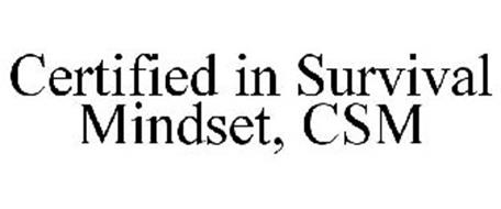 CERTIFIED IN SURVIVAL MINDSET, CSM