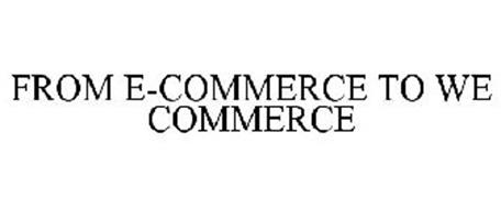 FROM E-COMMERCE TO WE COMMERCE