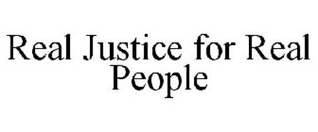 REAL JUSTICE FOR REAL PEOPLE